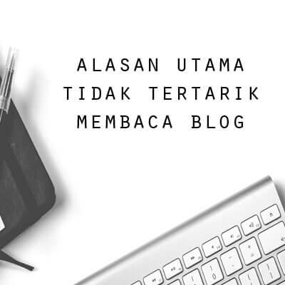Blog tidak tertarik untuk dibaca kenapa ?